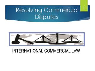 Resolving Commercial  D isputes