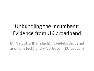 Unbundling the incumbent: Evidence from  UK broadband