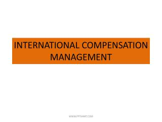 INTERNATIONAL COMPENSATION MANAGEMENT