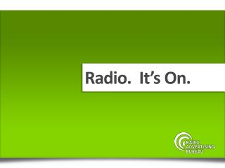 Radio.  It�s On.