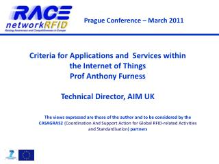 Criteria for Applications and  Services within the Internet of Things Prof Anthony Furness Technical Director, AIM UK