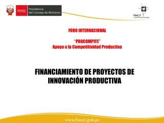 FINANCIAMIENTO DE PROYECTOS DE INNOVACIÓN PRODUCTIVA