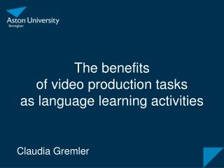 The benefits  of video production tasks  as language learning activities