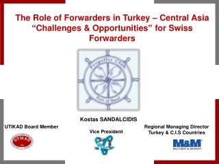 Kostas  SANDALCIDIS UTIKAD  Board  Member Regional Managing Director Turkey  &  C.I.S Countries