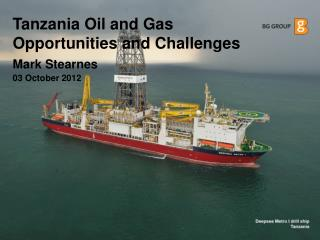 Tanzania Oil and Gas Opportunities and Challenges