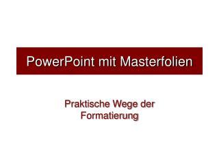 PowerPoint mit Masterfolien