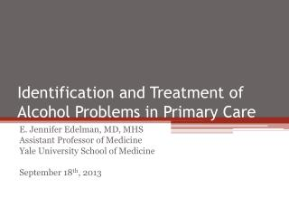 Identification and Treatment of Alcohol Problems in Primary Care