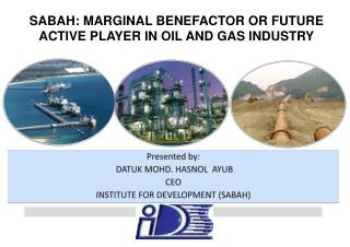 SABAH: MARGINAL BENEFACTOR OR FUTURE ACTIVE PLAYER IN OIL AND GAS INDUSTRY