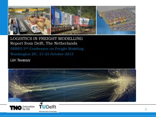 LOGISTICS IN FREIGHT  MODELLING Report from Delft, The Netherlands