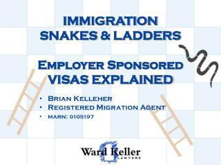 IMMIGRATION  SNAKES  & LADDERS Employer Sponsored  VISAS  EXPLAINED