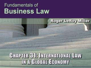 Chapter 31: International Law  in a Global Economy