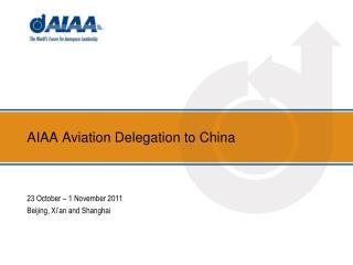 AIAA Aviation Delegation to China
