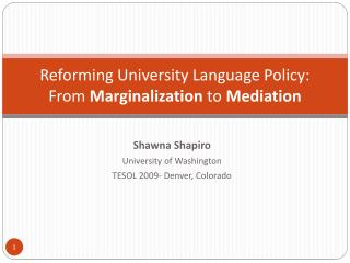 Reforming University Language Policy: From  Marginalization  to  Mediation