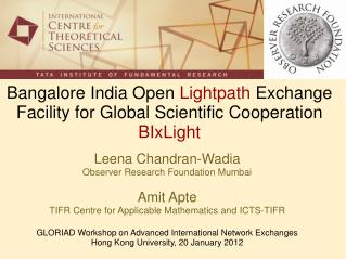 Bangalore India Open  Lightpath Exchange Facility for Global Scientific  Cooperation BIxLight