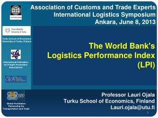 Professor  Lauri Ojala Turku  School  of  Economics , Finland Lauri.ojala@utu.fi