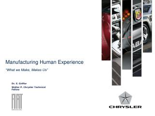 "Manufacturing Human Experience ""What we Make, Makes Us"""
