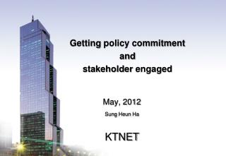 Getting  policy commitment  and  stakeholder  engaged