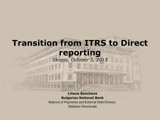 Transition from ITRS to Direct reporting Skopje, October 3, 2013