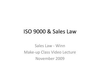ISO 9000 & Sales Law