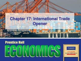 Chapter 17: International Trade Opener