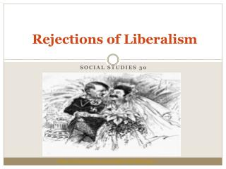 Rejections of Liberalism