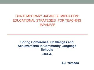 Contemporary Japanese Migration: Educational Strategies  for Teaching Japanese