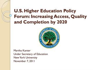 U.S. Higher Education Policy Forum:  Increasing Access, Quality and Completion by 2020