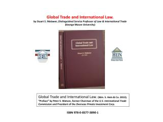 Global Trade and International Law. by Stuart S. Malawer,  Distinguished Service Professor of Law & International Trade