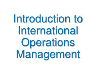 Introduction to International Operations Management