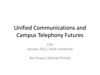 Unified Communications and Campus Telephony Futures