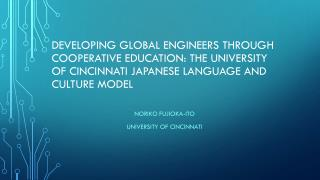 Developing Global Engineers through Cooperative Education: The University of Cincinnati Japanese Language and Culture