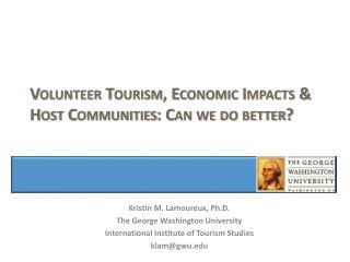 Volunteer Tourism, Economic Impacts & Host Communities: Can we do better?