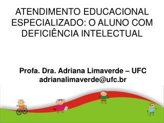 ATENDIMENTO EDUCACIONAL ESPECIALIZADO: O ALUNO COM DEFICI NCIA INTELECTUAL