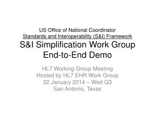 US Office of National Coordinator Standards and Interoperability (S&I) Framework S&I Simplification Work Group End-to-E