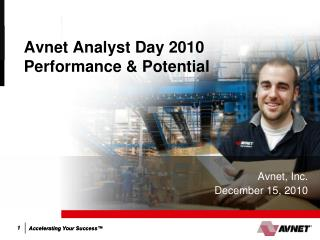 Avnet Analyst Day 2010 Performance & Potential