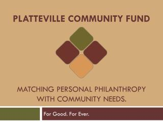 Platteville Community Fund Matching personal philanthropy with community needs.