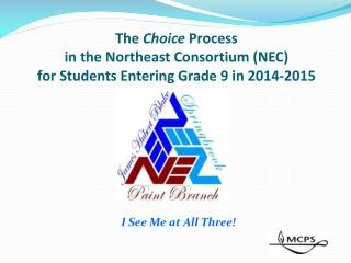The  Choice  Process  in the Northeast Consortium (NEC) for Students Entering Grade 9 in 2014-2015