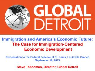 Immigration and America's Economic Future: The Case for Immigration-Centered  Economic Development