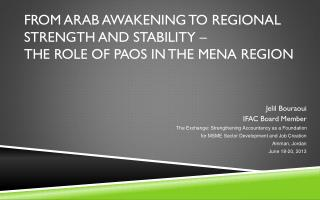 From Arab Awakening  to Regional Strength and Stability –  the role of PAOs in the MENA Region