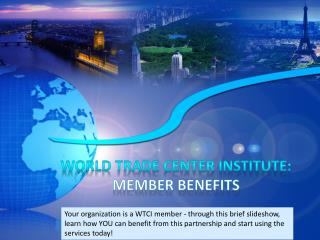 World Trade Center Institute:  Member  benefits