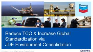 Reduce TCO & Increase Global Standardization  via JDE  Environment Consolidation