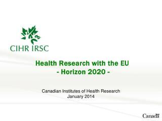 Health  R esearch with the EU   - Horizon 2020 -