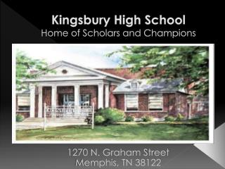Kingsbury High School Home of Scholars and Champions