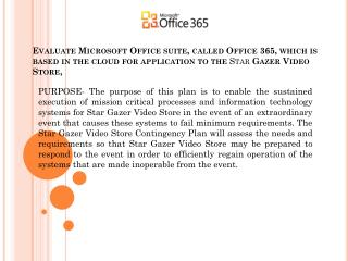 Evaluate Microsoft Office suite, called Office 365, which is based in the cloud for application to the  Star  Gazer Vid