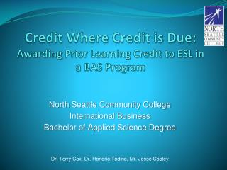 Credit  Where Credit is Due:  Awarding  Prior Learning Credit to ESL in a BAS Program
