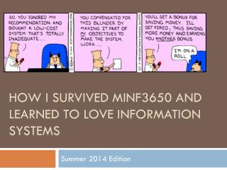 How I Survived MINF3650  and  Learned to Love Information Systems