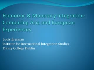Economic & Monetary Integration: Comparing Asia and European Experiences