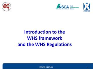 Introduction to the   WHS framework and the WHS Regulations