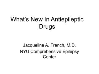 What s New In Antiepileptic Drugs