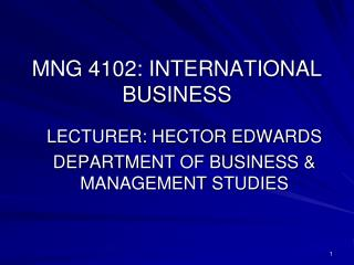 MNG 4102: INTERNATIONAL BUSINESS